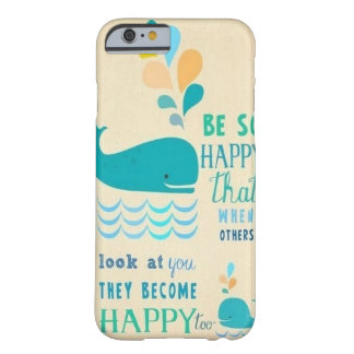 Be Happy whale iPhone 6 case
