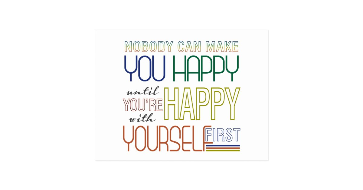 Be Happy With Yourself First Quote Postcard Zazzle