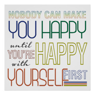 Be Happy With Yourself First Quote Poster