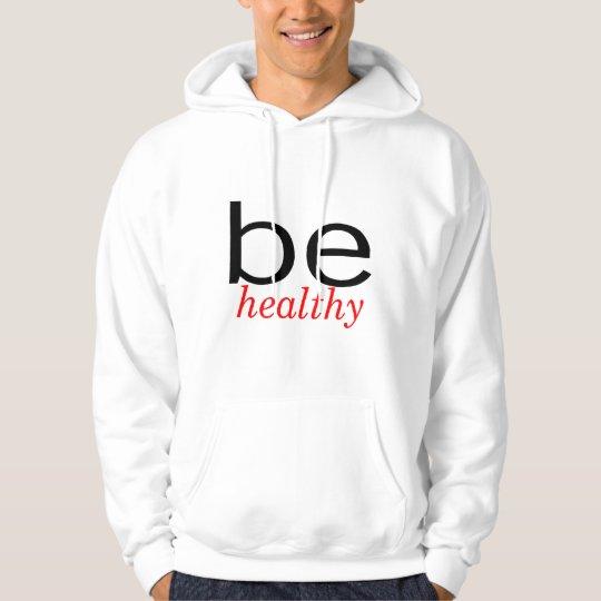 Be Healthy Hoodie