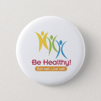 BE HEALTHY!!! PINBACK BUTTON