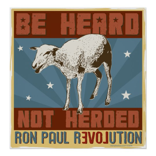 'Be Heard, Not Herded' Ron Paul Poster
