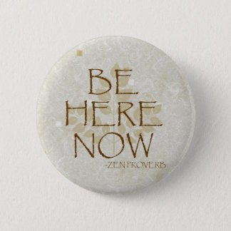 Be Here Now Button