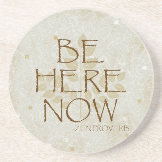 Be Here Now Coaster