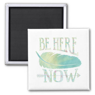 Be Here Now 2 Inch Square Magnet
