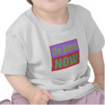 Be Here NOW T-shirts