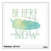 Be Here Now Wall Decal