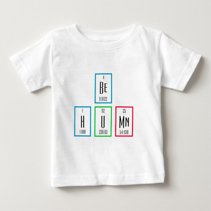 Be Human Periodic Table Science Design Baby T-Shirt