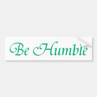Be Humble Bumper Sticker