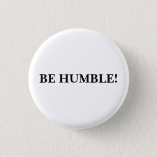 """Be Humble"" Buttons"