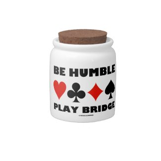 Be Humble Play Bridge (Four Card Suits) Candy Jars