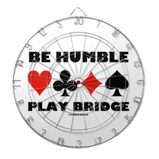 Be Humble Play Bridge (Four Card Suits) Dart Boards