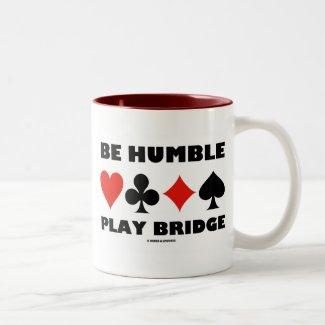 Be Humble Play Bridge (Four Card Suits) Mug