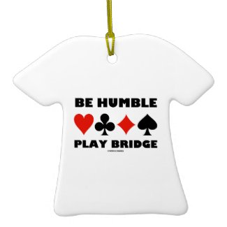 Be Humble Play Bridge (Four Card Suits) Christmas Tree Ornament
