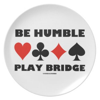 Be Humble Play Bridge (Four Card Suits) Party Plates