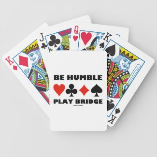 Be Humble Play Bridge (Four Card Suits) Bicycle Playing Cards