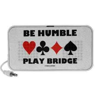 Be Humble Play Bridge (Four Card Suits) iPhone Speaker