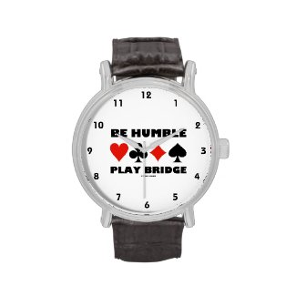 Be Humble Play Bridge (Four Card Suits) Watch