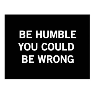 Be Humble You Could Be Wrong Postcard