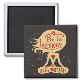 Be In Harmony With Yourself 2 Magnet