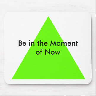 Be in the Moment of Now The MUSEUM Zazzle Gifts Mouse Pad