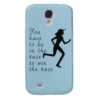 Be in the Race to Win the Race Samsung Galaxy S4 Case