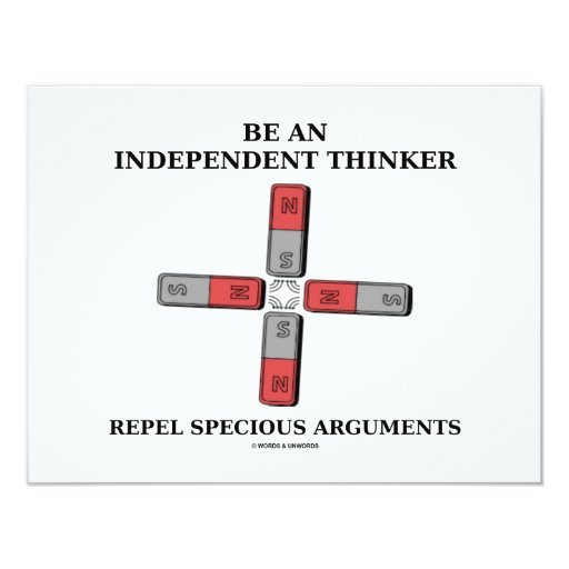 Be Independent Thinker Reject Specious Arguments 4.25x5.5 Paper Invitation Card