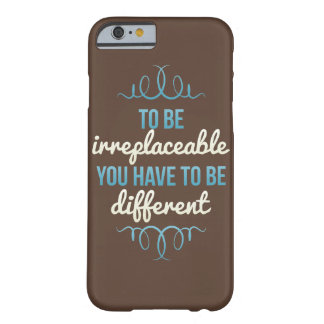 Be Irreplaceable Be Different Blue Brown Barely There iPhone 6 Case