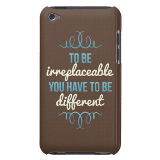 Be Irreplaceable Be Different Blue Brown Barely There iPod Cases