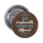 Be Irreplaceable Be Different Blue Brown Pins