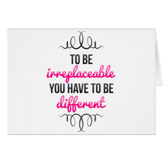 Be Irreplaceable Be Different Greeting Card
