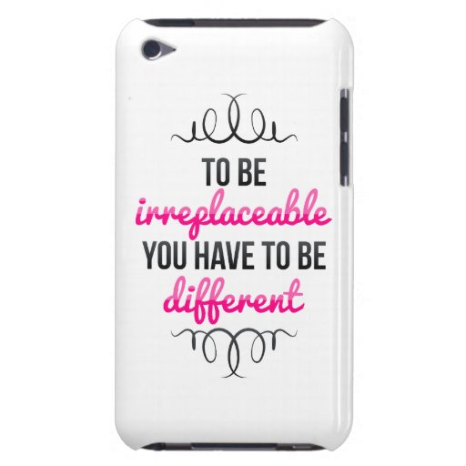 Be Irreplaceable Be Different Barely There iPod Cover