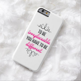 Be Irreplaceable Be Different Barely There iPhone 6 Case