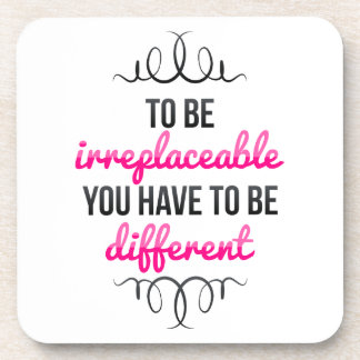 Be Irreplaceable Be Different Beverage Coasters
