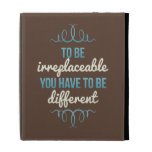 Be Irreplaceable Be Different iPad Case