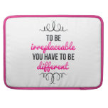 Be Irreplaceable Be Different MacBook Pro Sleeve