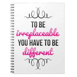 Be Irreplaceable Be Different Spiral Note Books