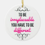 Be Irreplaceable Be Different Christmas Tree Ornament
