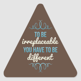 Be Irreplaceable Be Different Triangle Sticker