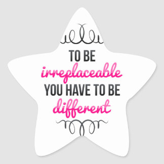 Be Irreplaceable Be Different Star Sticker