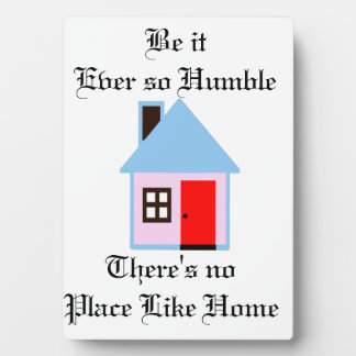 BE IT EVER SO HUMBLE NO PLACE LIKE HOME PLAQUE