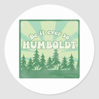 Be it ever so Humboldt Classic Round Sticker