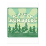 Be it ever so Humboldt Postcard