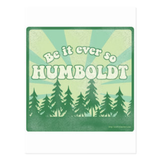 Be it ever so Humboldt Postcard