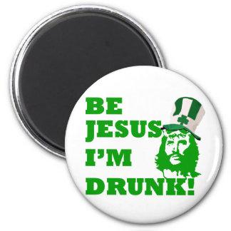 Be Jesus i'm drunk Magnet