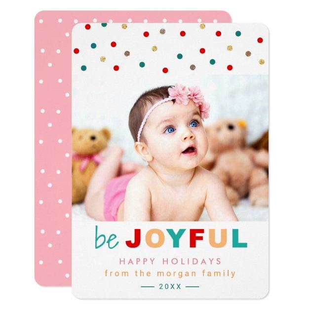 Be Joyful Confetti Dots Holiday Baby Kids Photo Card