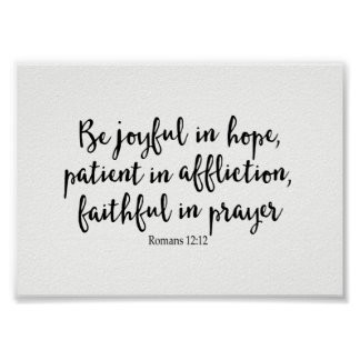 Be Joyful in Hope,Patient in Affliction, Faithful Poster