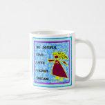 Be Joyful Whimsical Lady : Live Love Laugh Dream Classic White Coffee Mug