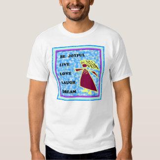 Be Joyful Whimsical Lady : Live Love Laugh Dream Shirt