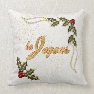 Be Joyous Be Jolly 2-Sides of Holly and Berries Throw Pillow